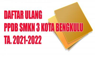 PERSYARATAN DAFTAR ULANG PPDB SMKN 3 KOTA BENGKULU TA. 2021/2022